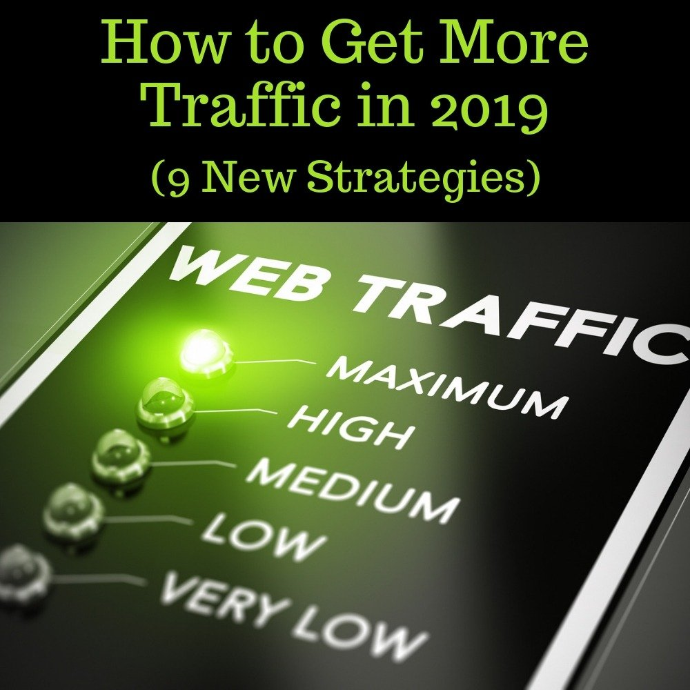 9 Ways to Get More Traffic in 2019