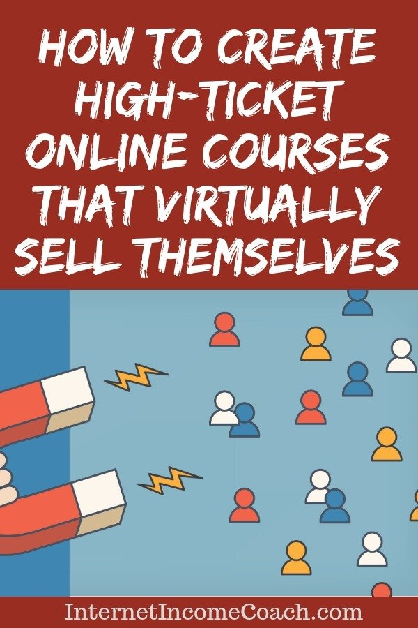 How to create high-priced online courses that virtually sell themselves. Follow this step-by-step blueprint.