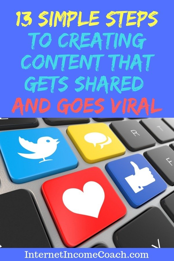 13 ways you can create content that gets shared online and goes viral. #viralmarketing