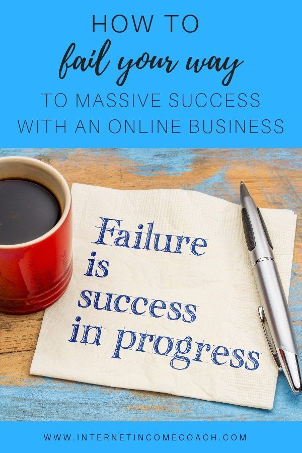 How to fail your way to success with an online business. #makemoneyonline