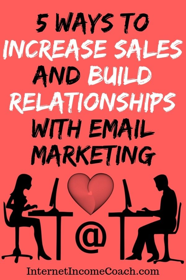 5 ways to increase sales and build relationships with email marketing. #emailmarketing