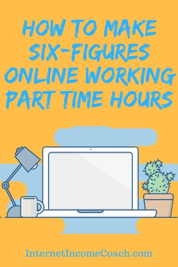 How to make a six-figure income with an online business working part-time hours. #makemoneyonline