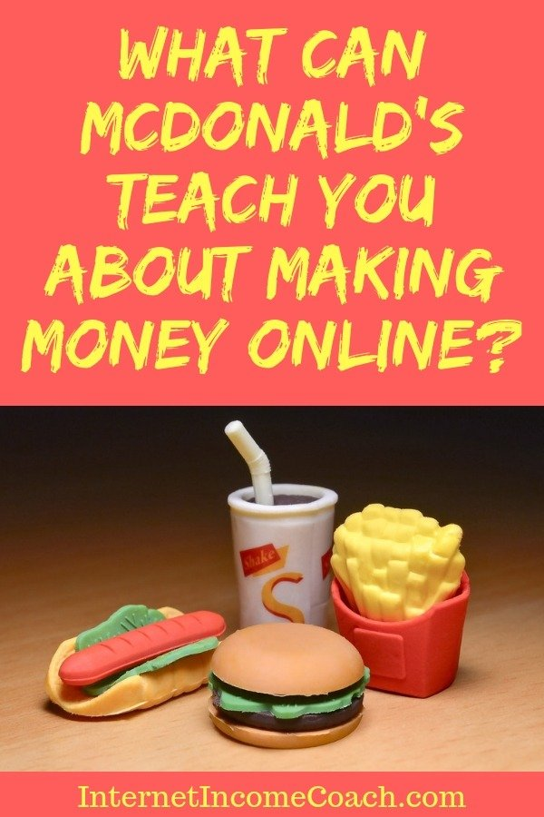 Discover what McDonald's can teach you about making money on the internet with an online business. #makemoneyonline